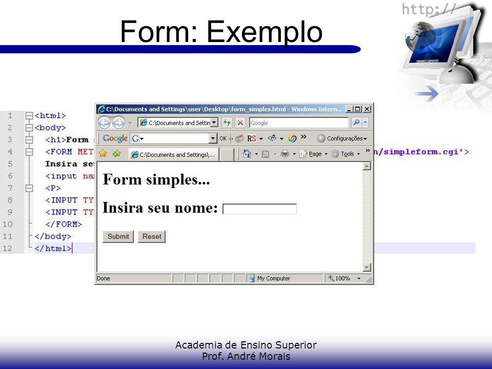 Academia de Ensino Superior Prof. André Morais Form: Exemplo