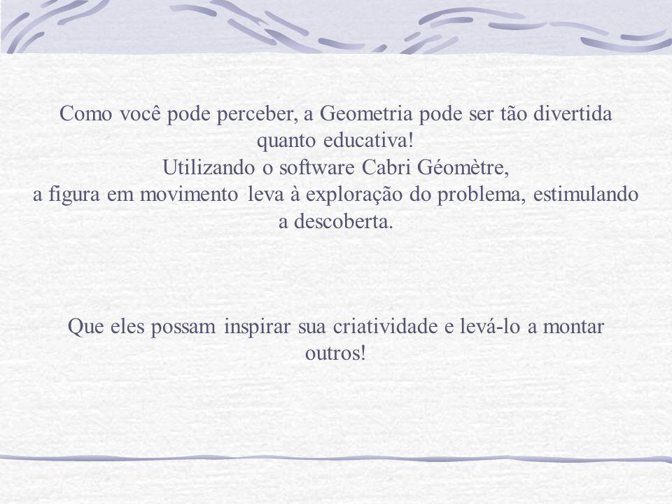 Referências Bibliográficas IMENES, Luis Márcio.Geometria dos Mosaicos.