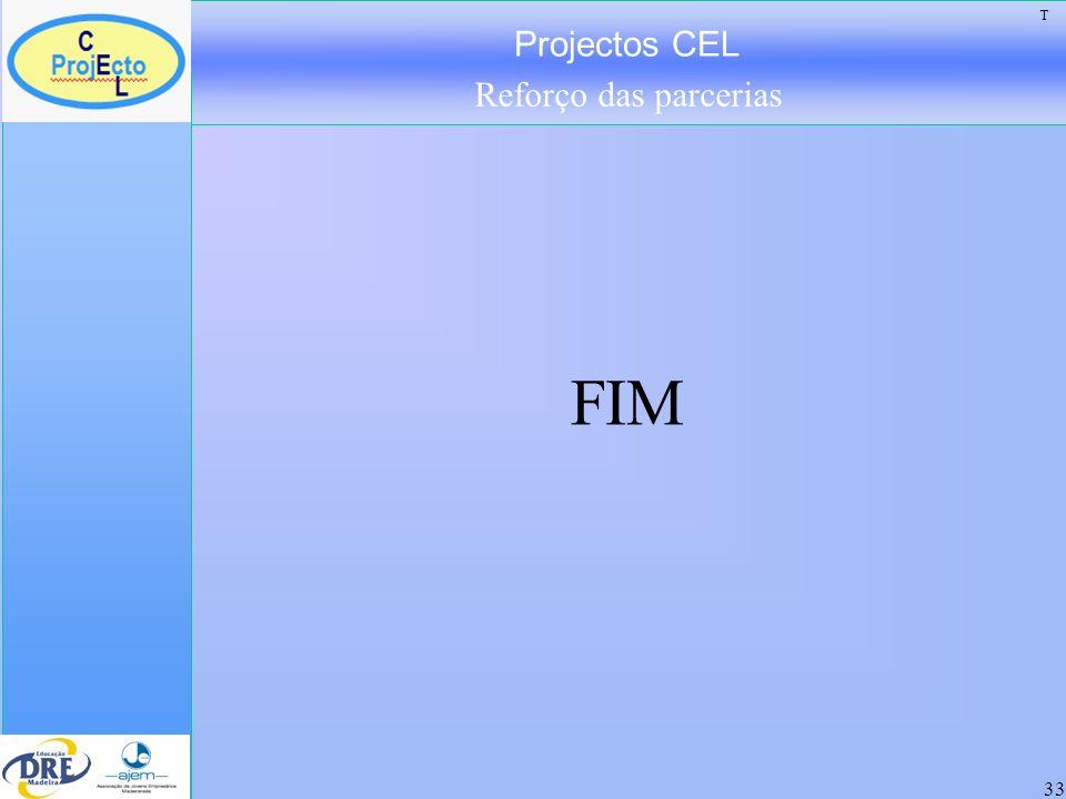 Projectos CEL Reforço das parcerias 33 FIM T