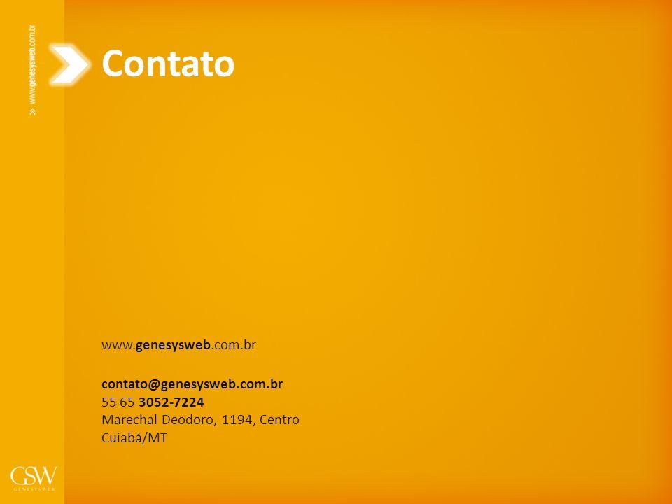 Contato www.genesysweb.com.br contato@genesysweb.com.br 55 65 3052-7224 Marechal Deodoro, 1194, Centro Cuiabá/MT