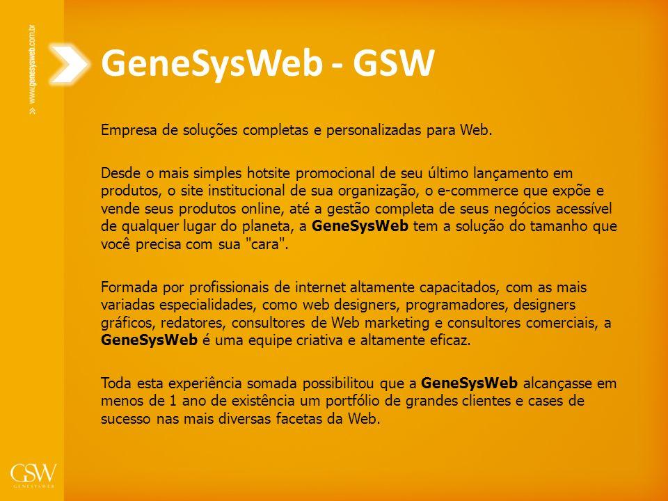 GeneSysWeb - GSW Empresa de soluções completas e personalizadas para Web. Desde o mais simples hotsite promocional de seu último lançamento em produto