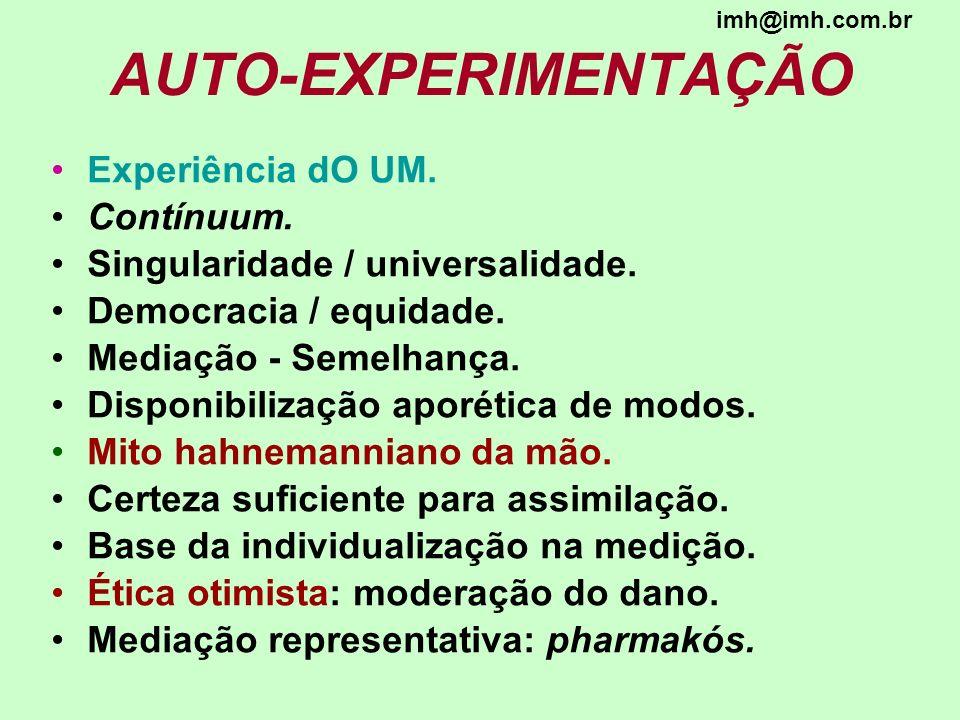 AUTO-EXPERIMENTAÇÃO Experiência dO UM. Contínuum. Singularidade / universalidade. Democracia / equidade. Mediação - Semelhança. Disponibilização aporé