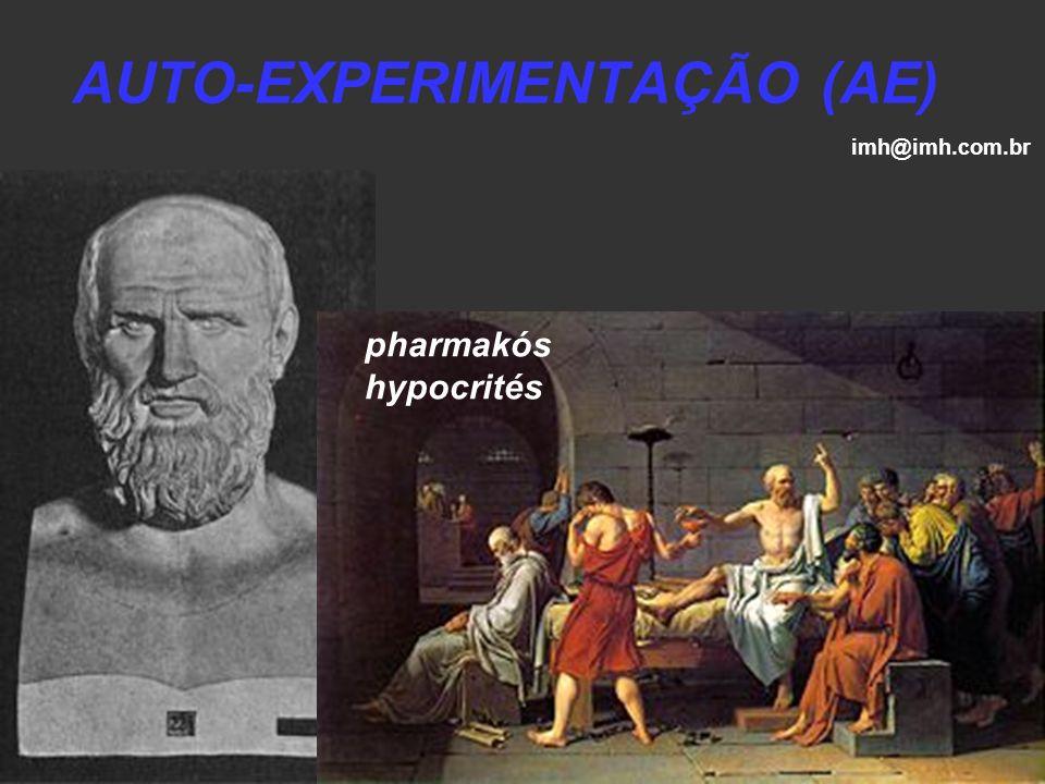 AUTO-EXPERIMENTAÇÃO (AE) pharmakós hypocrités imh@imh.com.br