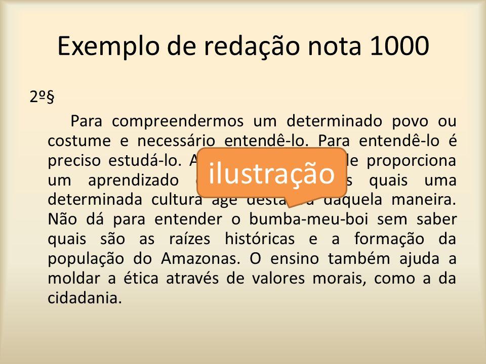 Exemplo de redação nota 1000 2º§ Para compreendermos um determinado povo ou costume e necessário entendê-lo. Para entendê-lo é preciso estudá-lo. A es