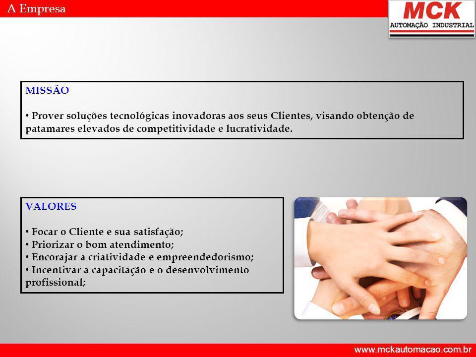 www.mckautomacao.com.br A Empresa MISSÃO Prover soluções tecnológicas inovadoras aos seus Clientes, visando obtenção de patamares elevados de competit