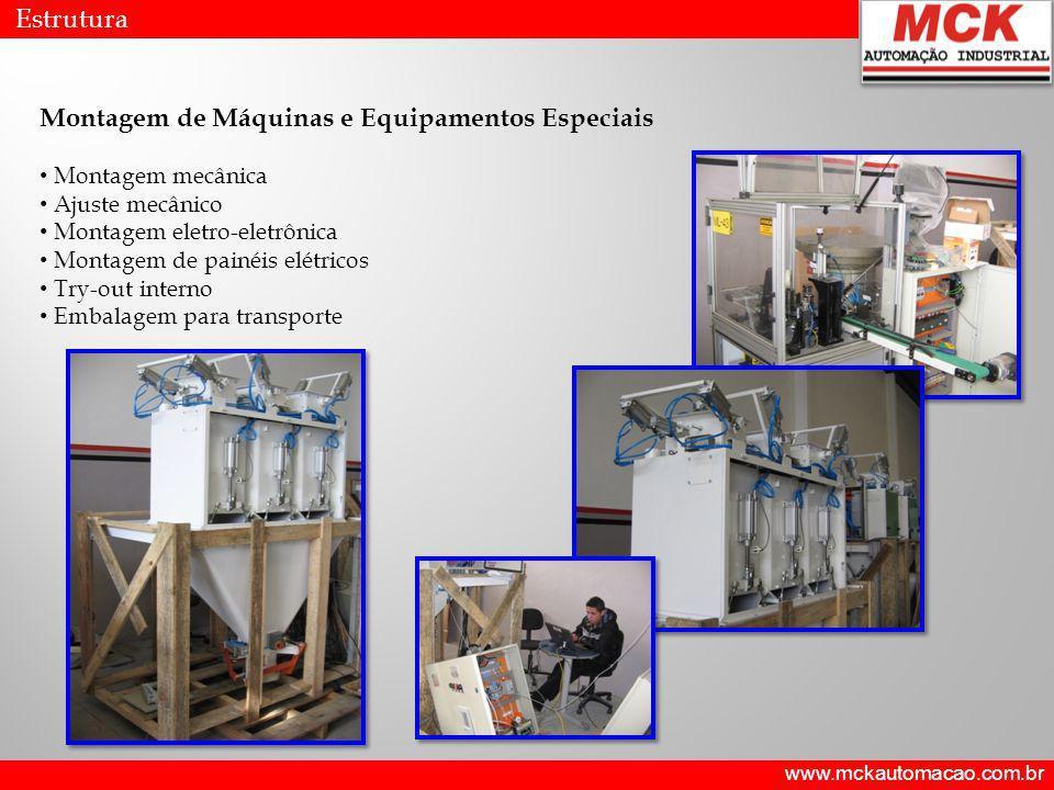 www.mckautomacao.com.br Estrutura Montagem de Máquinas e Equipamentos Especiais Montagem mecânica Ajuste mecânico Montagem eletro-eletrônica Montagem