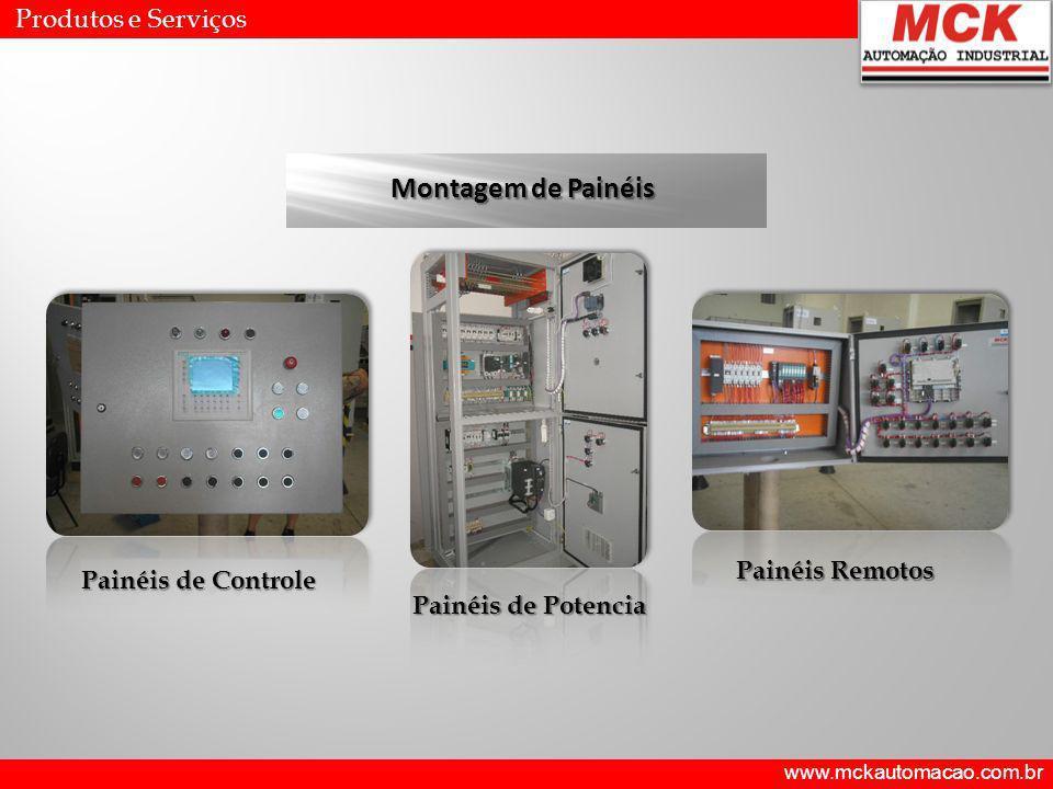 www.mckautomacao.com.br Produtos e Serviços Montagem de Painéis Painéis de Potencia Painéis de Controle Painéis Remotos