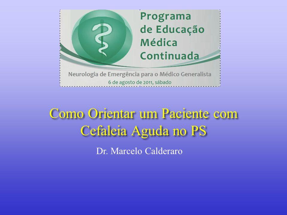 Como Orientar um Paciente com Cefaleia Aguda no PS Dr. Marcelo Calderaro
