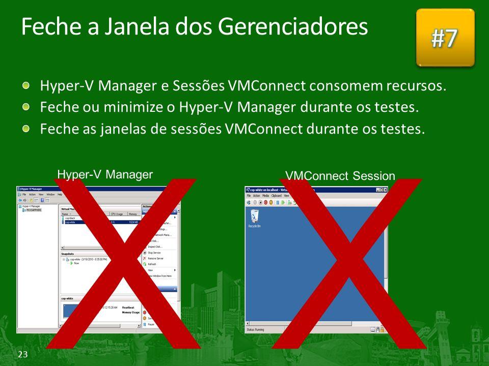 23 Feche a Janela dos Gerenciadores Hyper-V Manager e Sessões VMConnect consomem recursos.