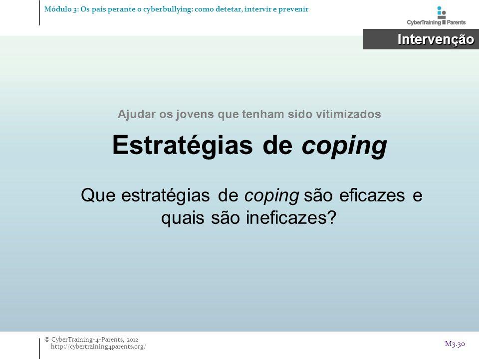 Intervenção Intervenção Ajudar os jovens que tenham sido vitimizados Estratégias de coping Que estratégias de coping são eficazes e quais são ineficaz