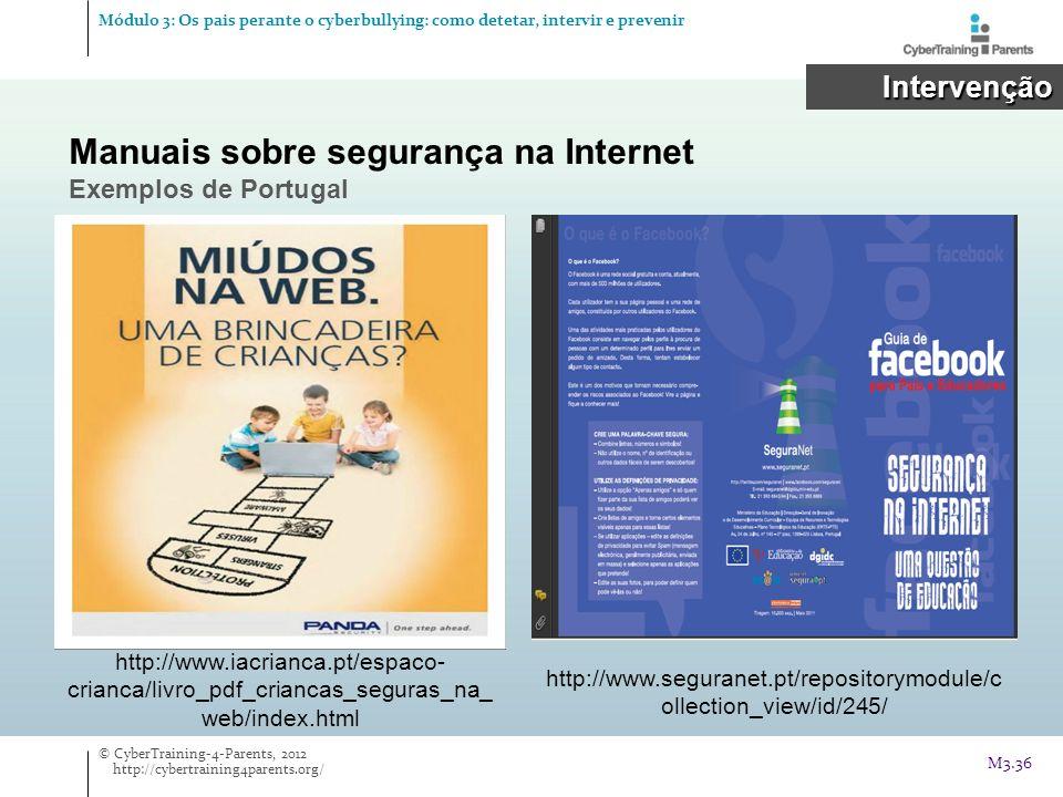 Manuais sobre segurança na Internet Exemplos de Portugal Intervenção Intervenção © CyberTraining-4-Parents, 2012 http://cybertraining4parents.org/ M3.