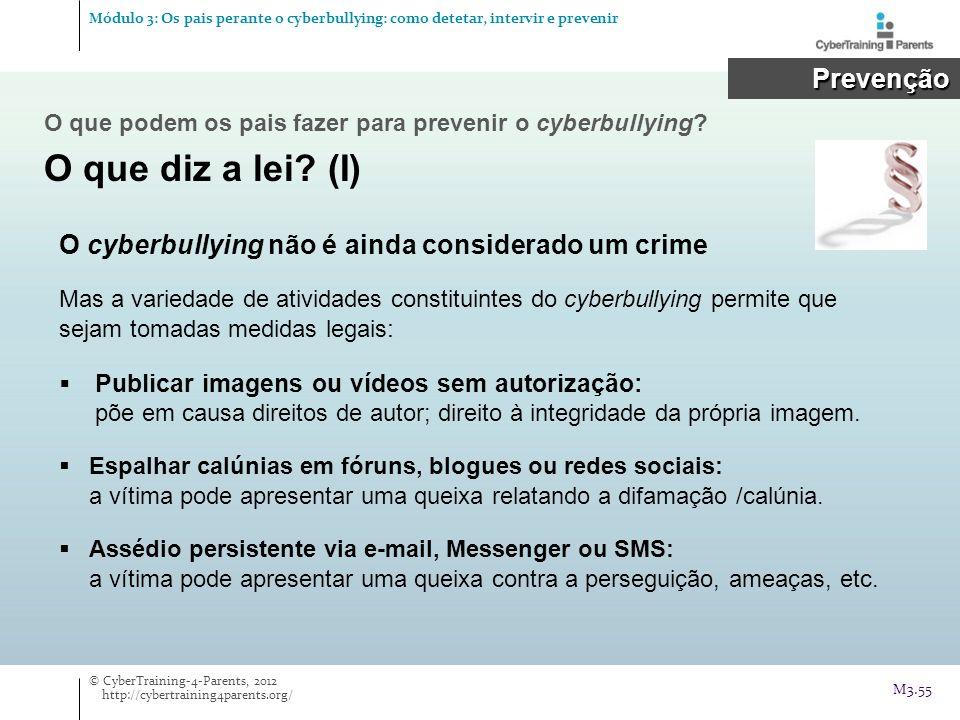 Prevenção Prevenção O que podem os pais fazer para prevenir o cyberbullying? O que diz a lei? (I) O cyberbullying não é ainda considerado um crime Mas