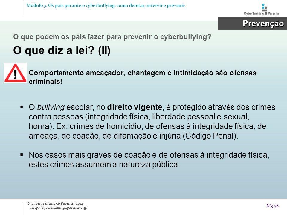 Comportamento ameaçador, chantagem e intimidação são ofensas criminais! Prevenção Prevenção O bullying escolar, no direito vigente, é protegido atravé