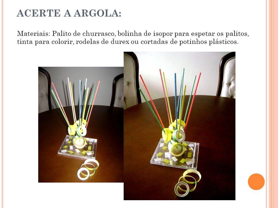ACERTE A ARGOLA: Materiais: Palito de churrasco, bolinha de isopor para espetar os palitos, tinta para colorir, rodelas de durex ou cortadas de potinh