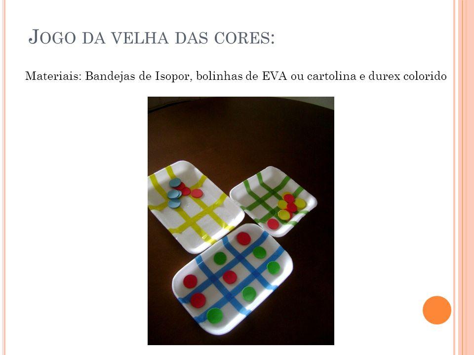 J OGO DA VELHA DAS CORES : Materiais: Bandejas de Isopor, bolinhas de EVA ou cartolina e durex colorido