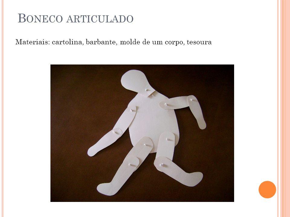 B ONECO ARTICULADO Materiais: cartolina, barbante, molde de um corpo, tesoura