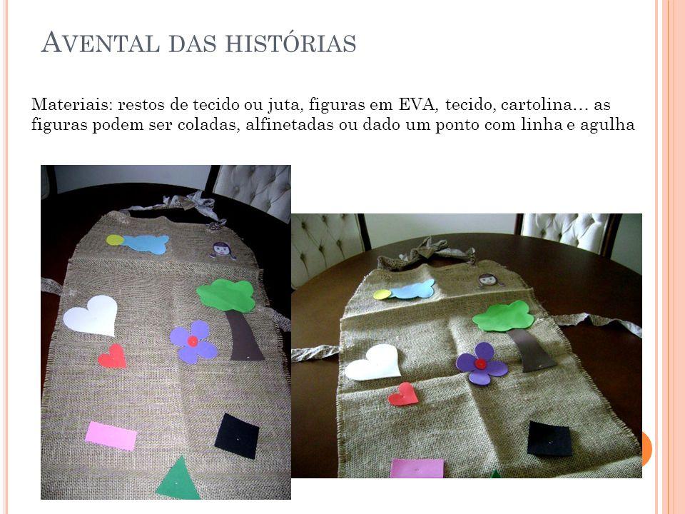 A VENTAL DAS HISTÓRIAS Materiais: restos de tecido ou juta, figuras em EVA, tecido, cartolina… as figuras podem ser coladas, alfinetadas ou dado um po