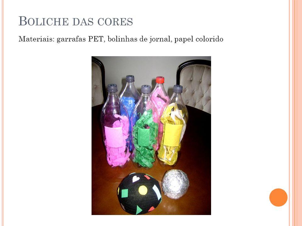 B OLICHE DAS CORES Materiais: garrafas PET, bolinhas de jornal, papel colorido
