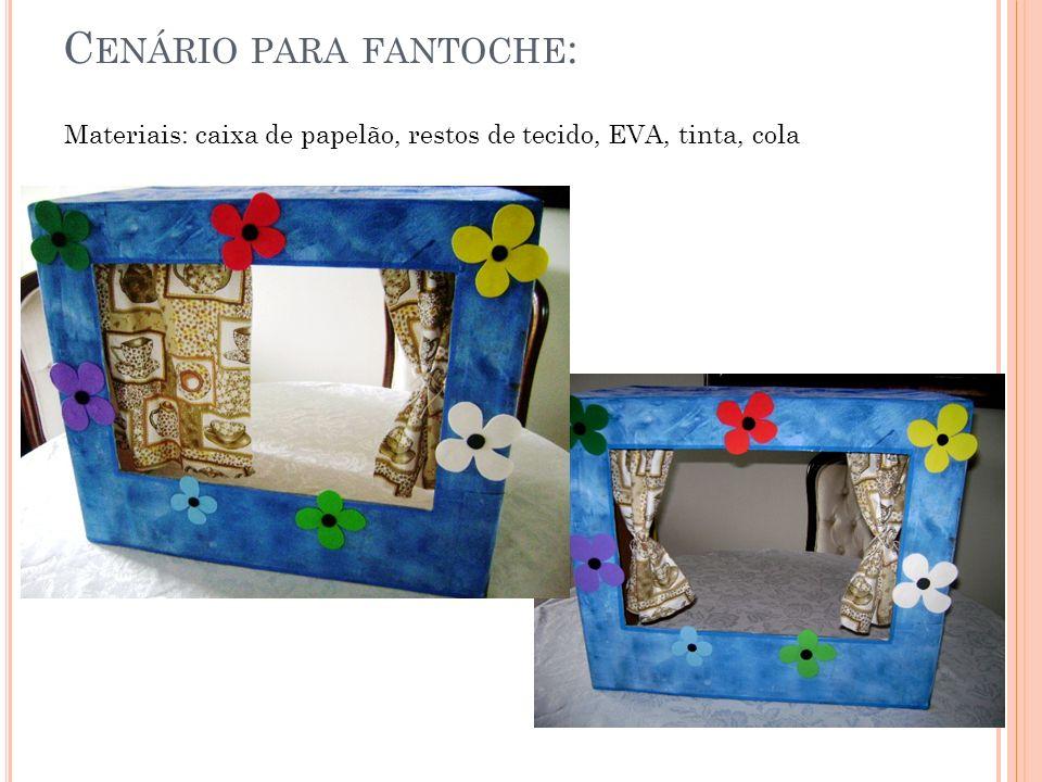 C ENÁRIO PARA FANTOCHE : Materiais: caixa de papelão, restos de tecido, EVA, tinta, cola