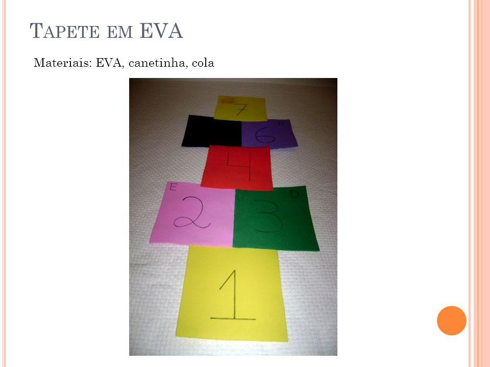 T APETE EM EVA Materiais: EVA, canetinha, cola