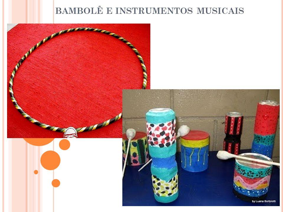 BAMBOLÊ E INSTRUMENTOS MUSICAIS