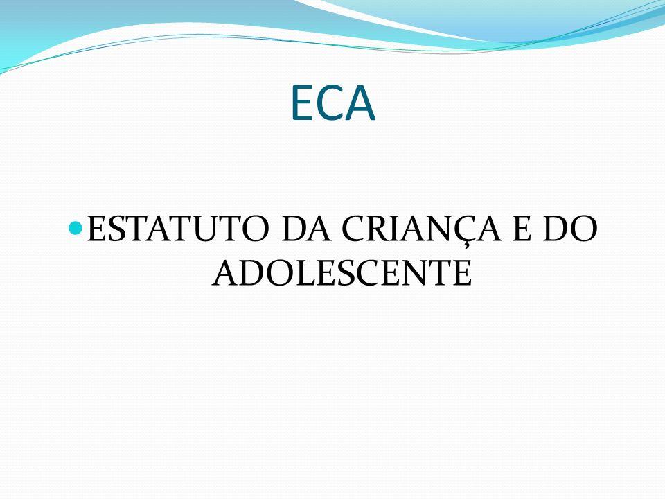 ECA ESTATUTO DA CRIANÇA E DO ADOLESCENTE