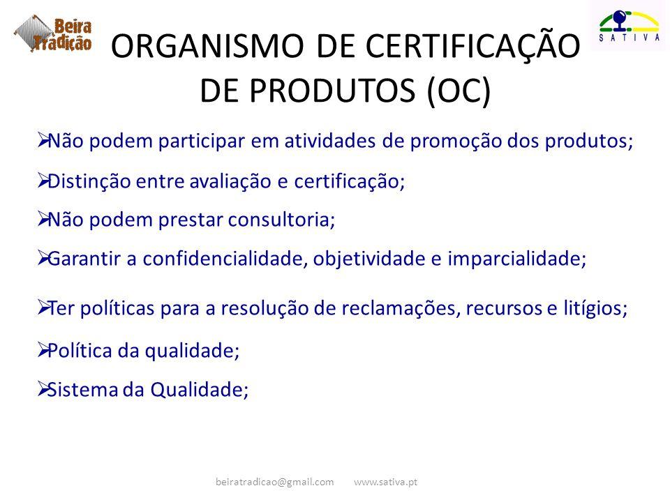 Não podem participar em atividades de promoção dos produtos; Distinção entre avaliação e certificação; Não podem prestar consultoria; Garantir a confi