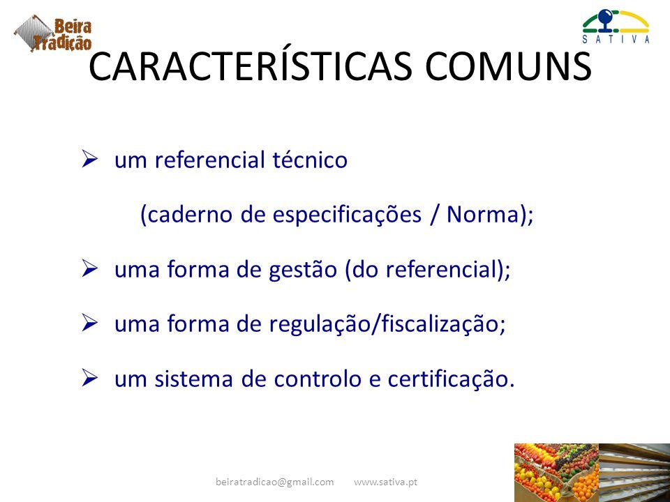 CARACTERÍSTICAS COMUNS um referencial técnico (caderno de especificações / Norma); uma forma de gestão (do referencial); uma forma de regulação/fiscal