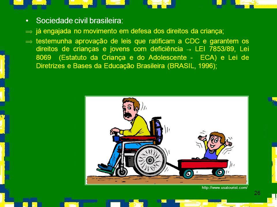 26 Sociedade civil brasileira: Þjá engajada no movimento em defesa dos direitos da criança; testemunha aprovação de leis que ratificam a CDC e garante