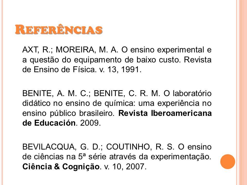 AXT, R.; MOREIRA, M. A. O ensino experimental e a questão do equipamento de baixo custo. Revista de Ensino de Física. v. 13, 1991. BENITE, A. M. C.; B