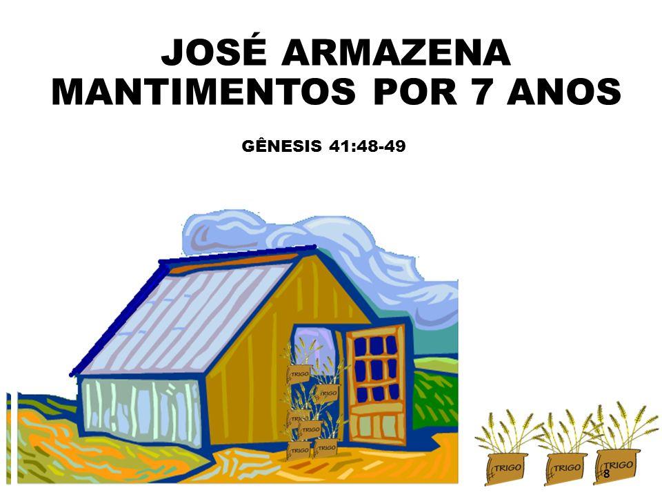 JOSÉ ARMAZENA MANTIMENTOS POR 7 ANOS GÊNESIS 41:48-49 8