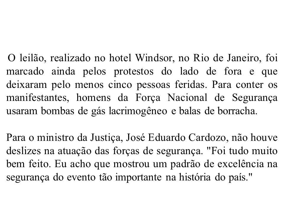 O leilão, realizado no hotel Windsor, no Rio de Janeiro, foi marcado ainda pelos protestos do lado de fora e que deixaram pelo menos cinco pessoas fer