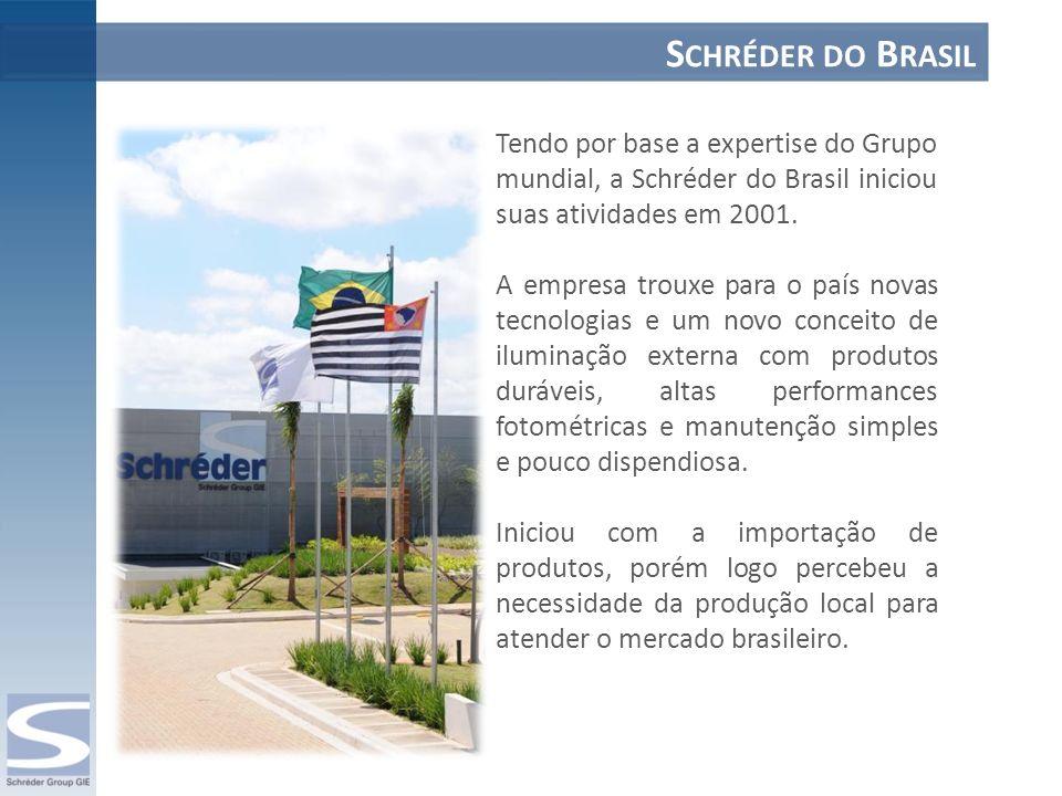 Tendo por base a expertise do Grupo mundial, a Schréder do Brasil iniciou suas atividades em 2001. A empresa trouxe para o país novas tecnologias e um