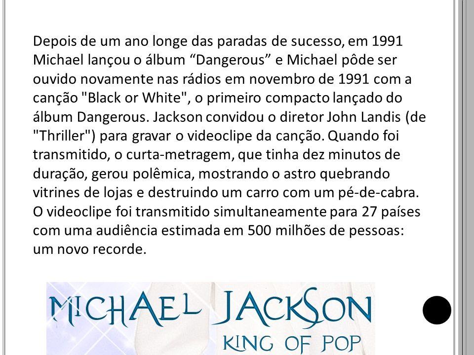 Depois de um ano longe das paradas de sucesso, em 1991 Michael lançou o álbum Dangerous e Michael pôde ser ouvido novamente nas rádios em novembro de