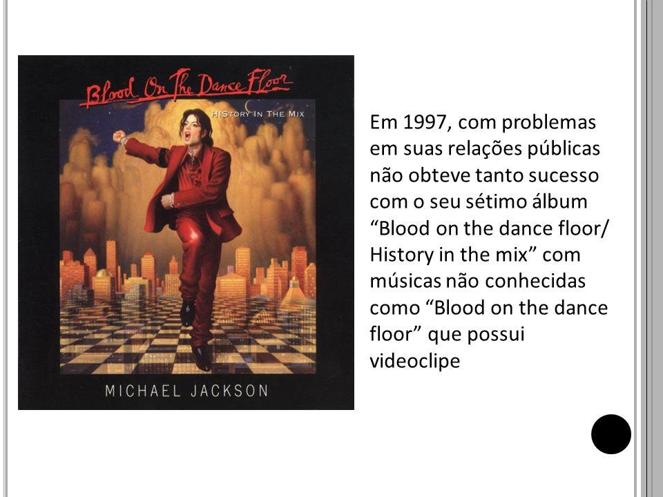 Em 1997, com problemas em suas relações públicas não obteve tanto sucesso com o seu sétimo álbum Blood on the dance floor/ History in the mix com músi