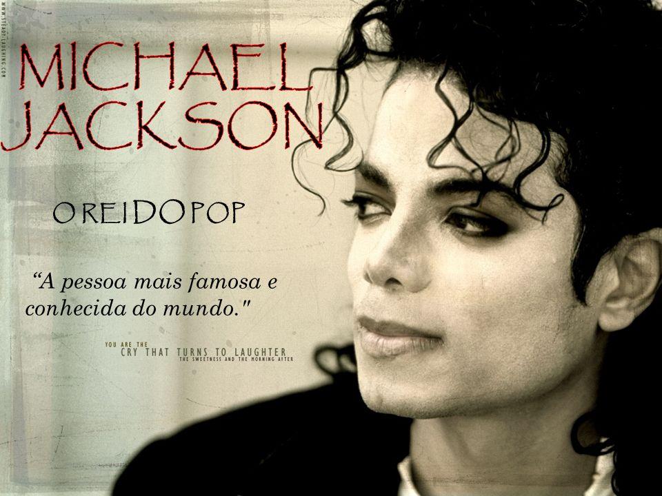 Michael Joseph Jackson: Gary, Indiana – 29 de agosto de 1958 Começou a dançar aos 5 anos e aos 11 já era vocalista dos Jackson 5 1970 – Motown, Jackson 5 (do sucesso à solidão) 1975 – Epic, The Jacksons (ascensão, depressão) 1978 – Parceria com Diana Ross