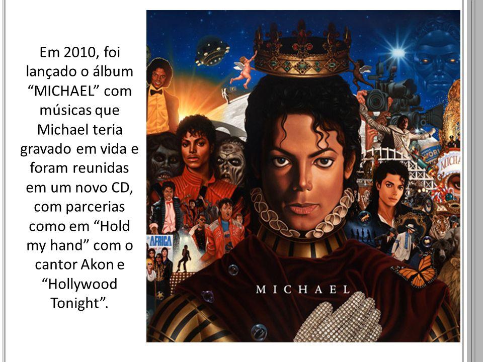 Em 2010, foi lançado o álbum MICHAEL com músicas que Michael teria gravado em vida e foram reunidas em um novo CD, com parcerias como em Hold my hand