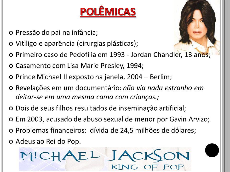 Pressão do pai na infância; Vitiligo e aparência (cirurgias plásticas); Primeiro caso de Pedofilia em 1993 - Jordan Chandler, 13 anos; Casamento com L