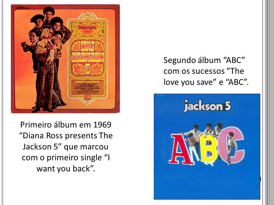 Primeiro álbum em 1969 Diana Ross presents The Jackson 5 que marcou com o primeiro single I want you back. Segundo álbum ABC com os sucessos The love
