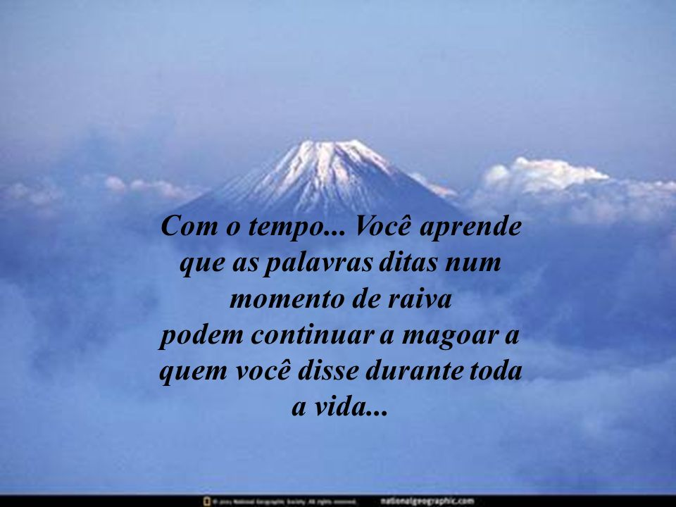 ...e entende que os verdadeiros amigos se contam nos dedos, e que aquele que não luta para tê-los, mais cedo ou mais tarde se verá rodeado unicamente de amizades falsas...
