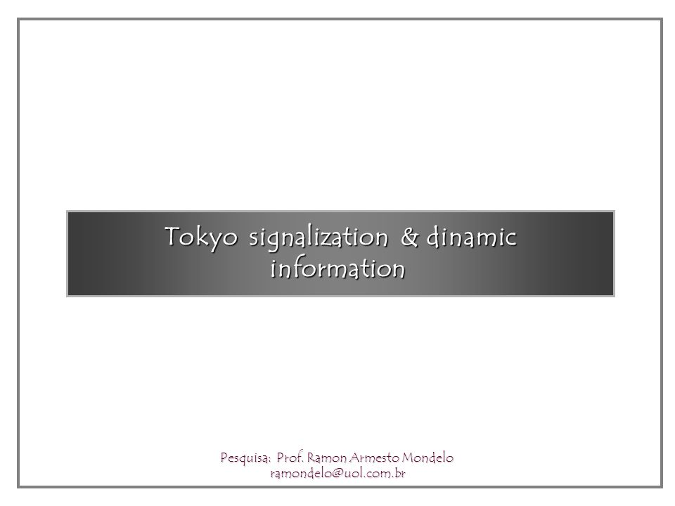 Tokyo signalization & dinamic information Pesquisa: Prof.