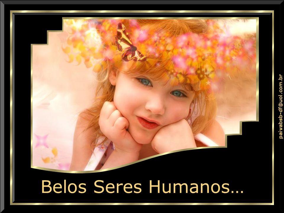 Belos Seres Humanos…