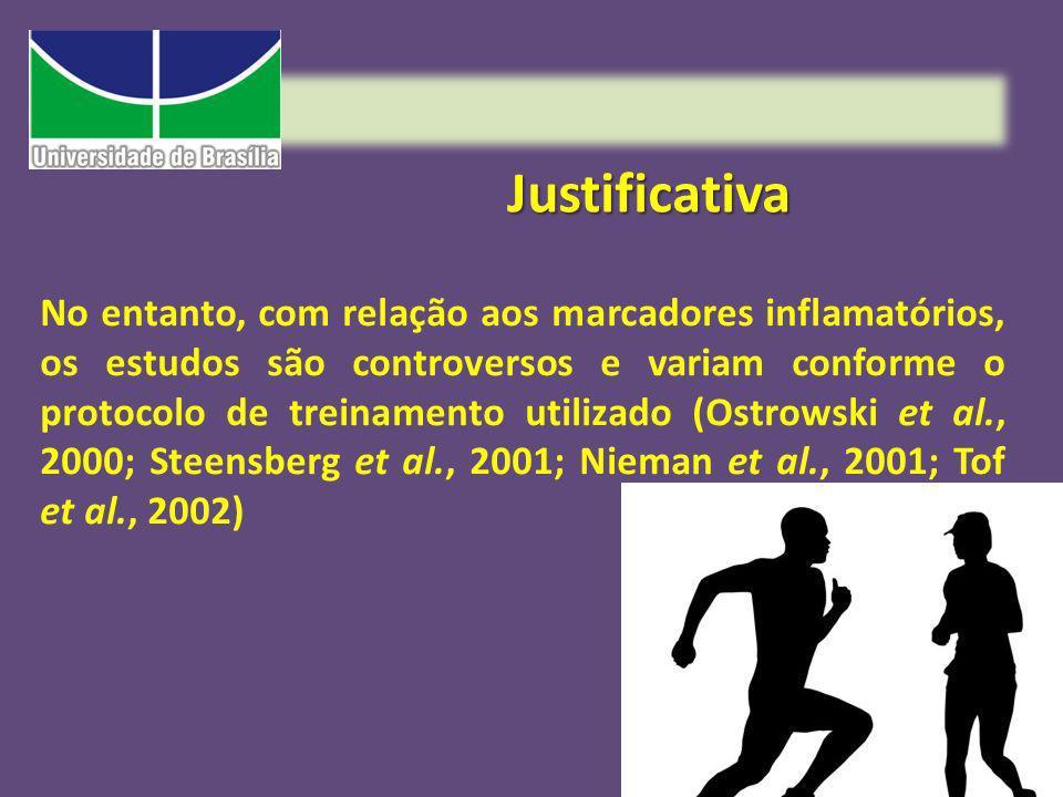 Justificativa No entanto, com relação aos marcadores inflamatórios, os estudos são controversos e variam conforme o protocolo de treinamento utilizado