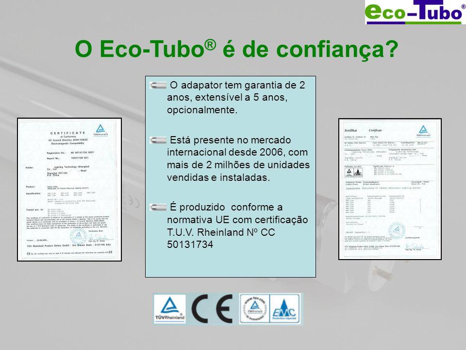 O Eco-Tubo ® é de confiança? O adapator tem garantia de 2 anos, extensível a 5 anos, opcionalmente. Está presente no mercado internacional desde 2006,