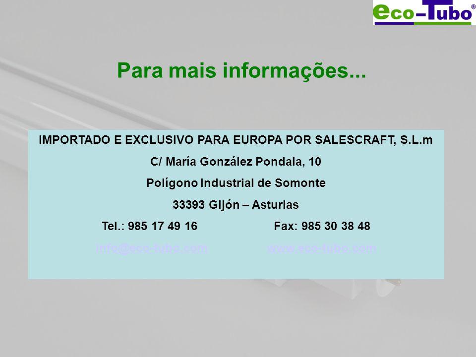Para mais informações... IMPORTADO E EXCLUSIVO PARA EUROPA POR SALESCRAFT, S.L.m C/ María González Pondala, 10 Polígono Industrial de Somonte 33393 Gi