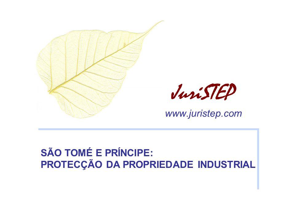 JuriSTEP www.juristep.com SÃO TOMÉ E PRÍNCIPE: PROTECÇÃO DA PROPRIEDADE INDUSTRIAL