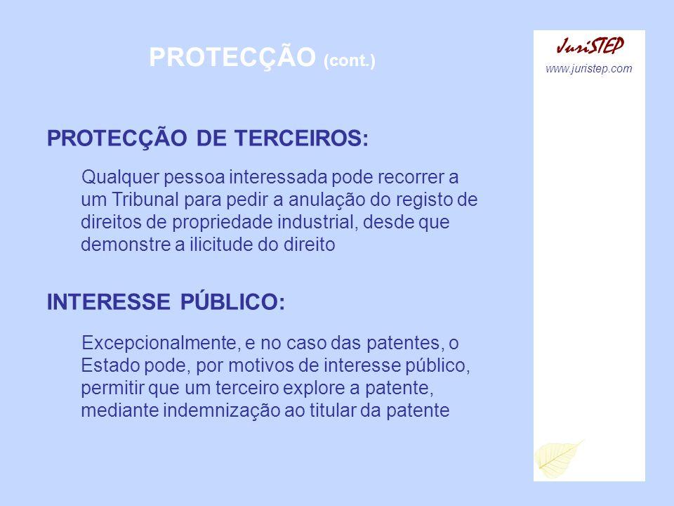 PROTECÇÃO (cont.) JuriSTEP www.juristep.com PROTECÇÃO DE TERCEIROS: Qualquer pessoa interessada pode recorrer a um Tribunal para pedir a anulação do r