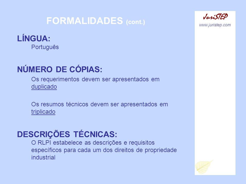 FORMALIDADES (cont.) JuriSTEP www.juristep.com LÍNGUA: Português NÚMERO DE CÓPIAS: Os requerimentos devem ser apresentados em duplicado Os resumos téc