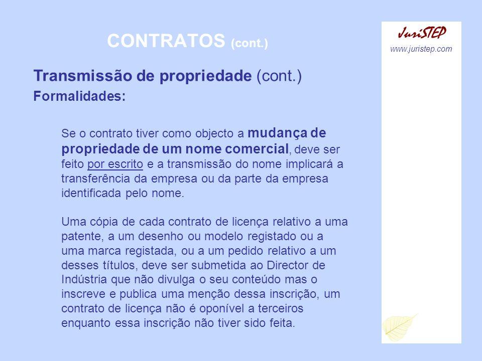 CONTRATOS (cont.) JuriSTEP www.juristep.com Transmissão de propriedade (cont.) Formalidades: Se o contrato tiver como objecto a mudança de propriedade