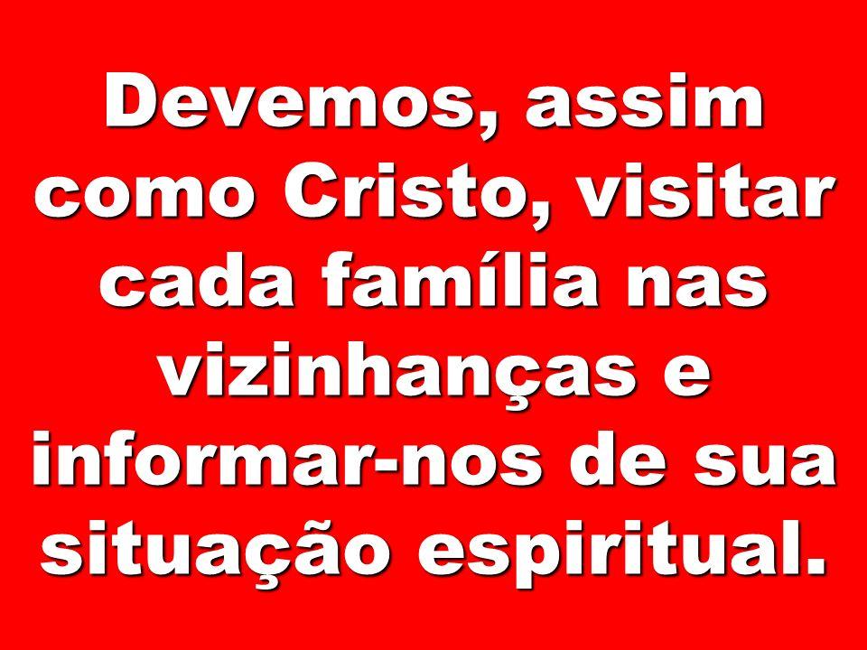 14 Os seguidores de Cristo devem trabalhar como Ele o fez.